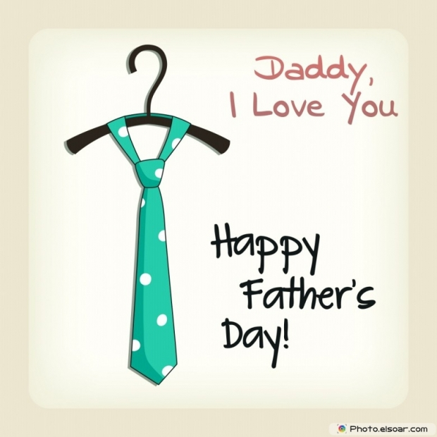 I Love You Daddy Happy Father's Day Greetings Message