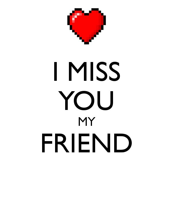 I Miss You My Friend Wishes Miss You Images