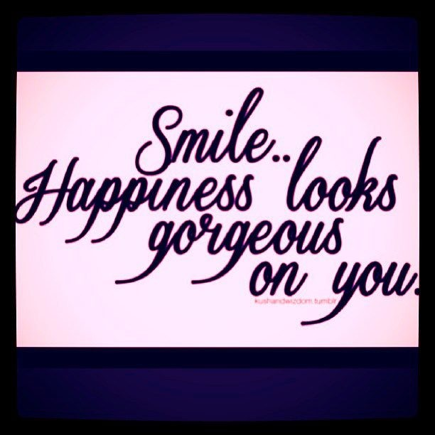 Inspirational Happiness Quotes Smile happiness looks gorgeous on you