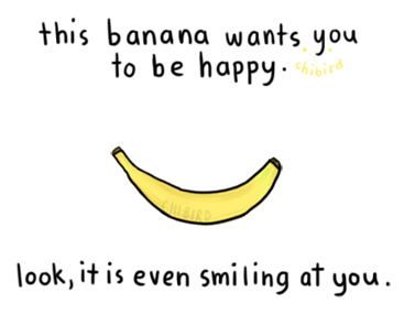 Inspirational Happiness Quotes this banana wants you to be happy look it is even smiling at you