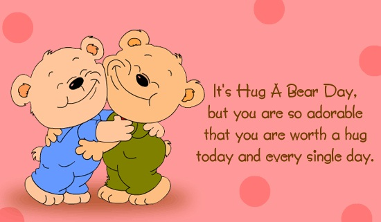 It's Hug A Bear Day Happy Hug Day Greeting Quotes Image