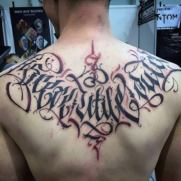 New modern font guys quote lettering upper back tattoo inspiration with black ink for man and woman