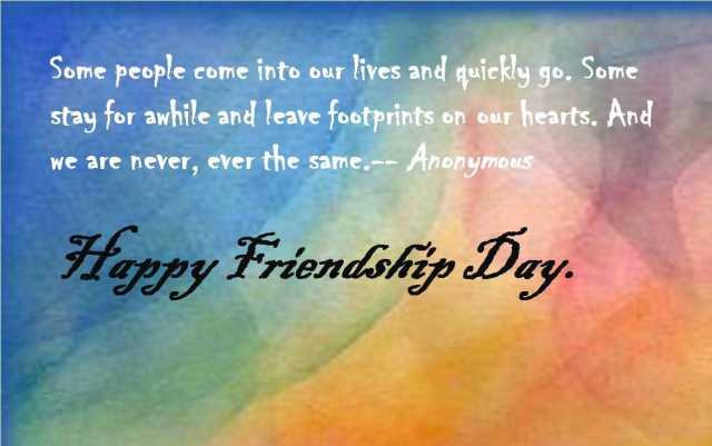 Some People Come Into Our Lives And Quickly Go Quotes On Happy Friendship Day Wishes Image