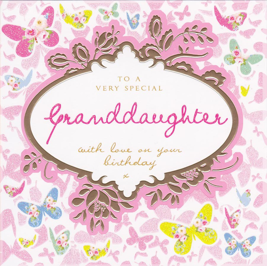 To a very speacial granddaughter with love on your birthday