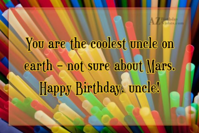 You Are The Coolest Uncle On Earth Happy Birthday Uncle Wishes Message
