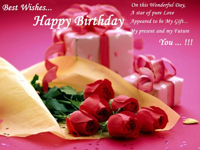 best wishes.. happy birthday on this wonderful day. a star of pure love appeared to be my gift.. my present and my future you... !!!