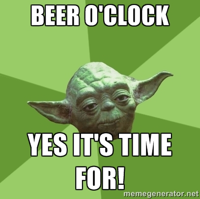 Beer O'Clock Yes It's Time For! Beer Meme