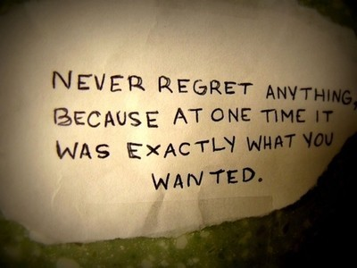 Best Life Quotes Never regret anything because at one time it was exactly what you wanted