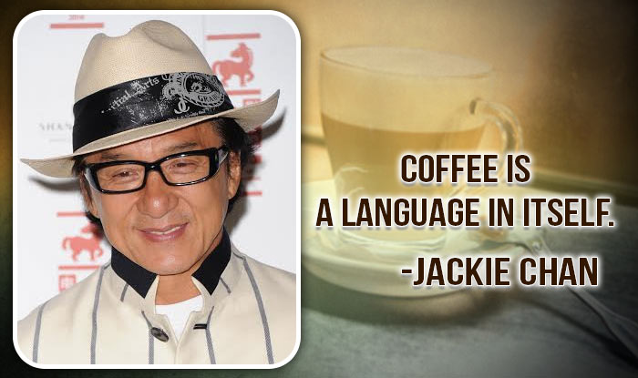 Celebrity Quotes Coffee Is A Language In Itself