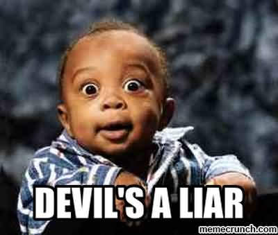 Devil's A Liar Memes Graphic