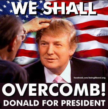 Donald Trump Funny Meme We Shall Overcomb Donald For President