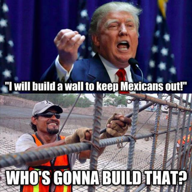 Donald Trump Meme I Will Build A Wall To Keep Mexicans Out Photo