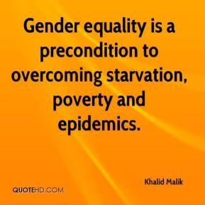 Equality Sayings gender equality is a precondition to overcoming starvation poverty and epidemics