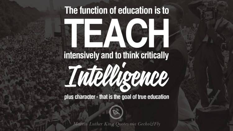 Equality Sayings the function of education is to teach intensively and to think critically