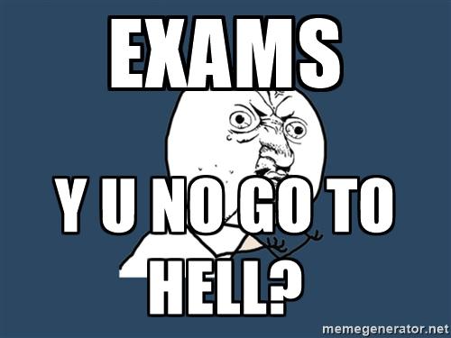Exams You No Go To Hell Meme Photo