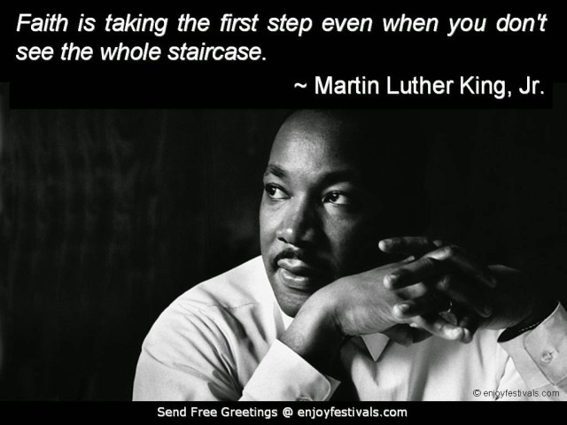 Faith Taking The First Step Even.. Martin Luther King Jr