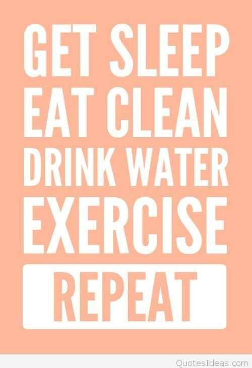 Fitness Quotes get sleek eat clean drink water exercise repeat