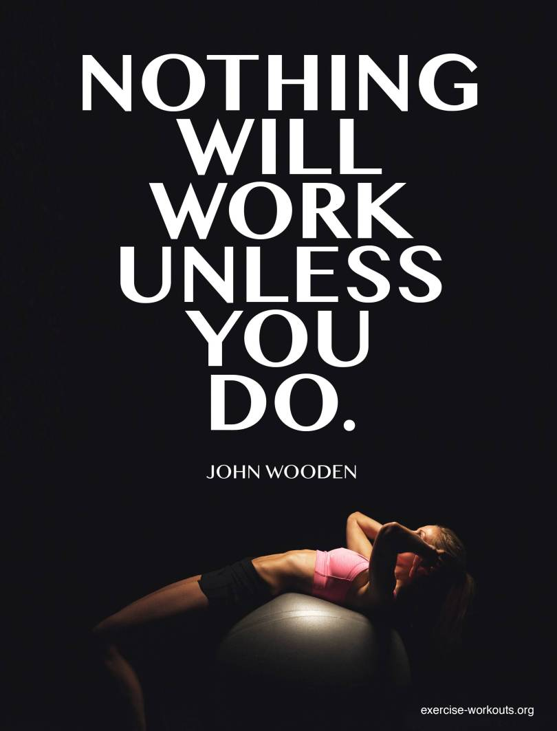 Fitness Quotes nothing will work unless you do