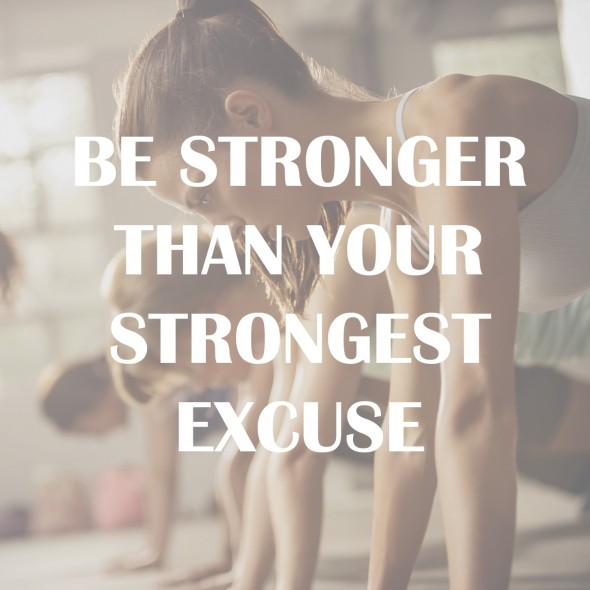 Fitness Sayings be stronger then your strongest excuse