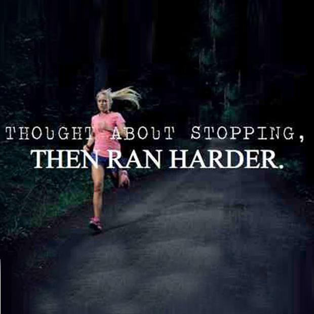 Fitness Sayings thought about stopping, then ran harder.