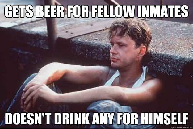 Funny Beer Meme Gets Beer For Fellow Inmates Doesnt Drink Any for Himself