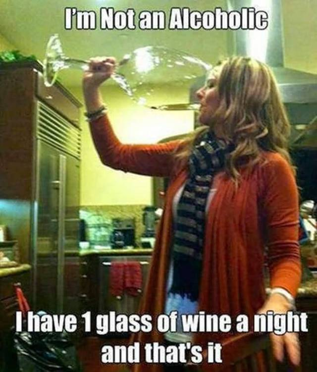 Funny Beer Memes I Am Not An Alcoholic I Have 1 Glass of Wine Images