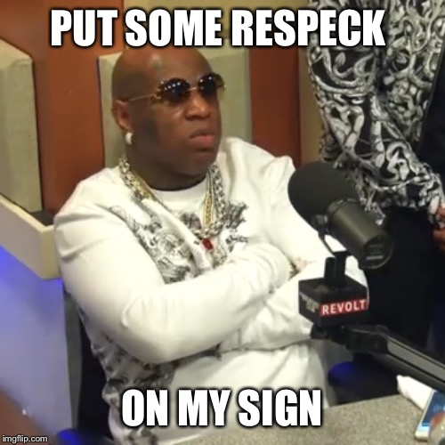 Funny Birdman Memes Put Some Respeck On My Sign Image