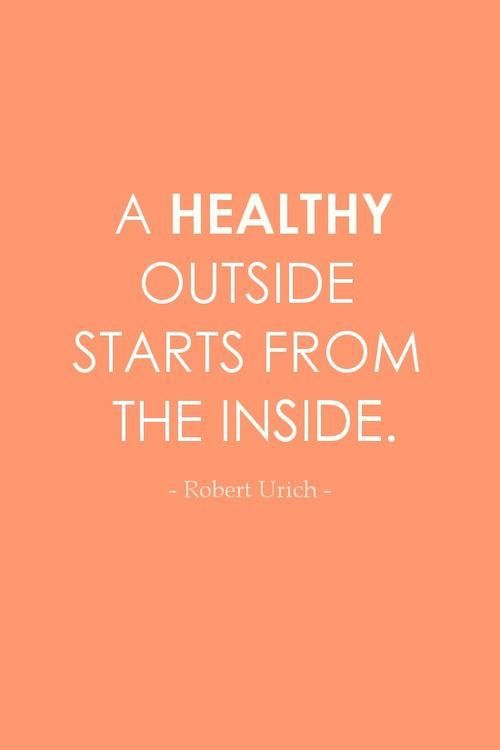Health Quotes a health out side starts from the inside