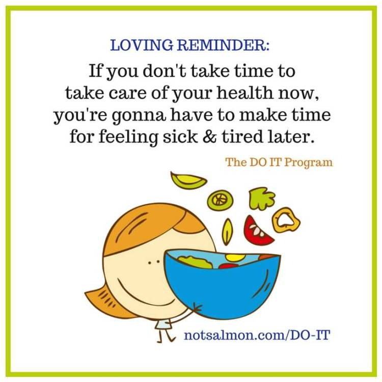 Health Quotes loving reminder if you don't take time to take care of your health now