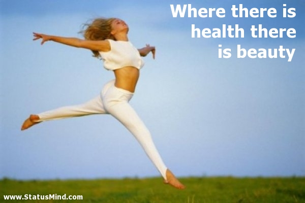 Health Quotes where there is health there is beauty