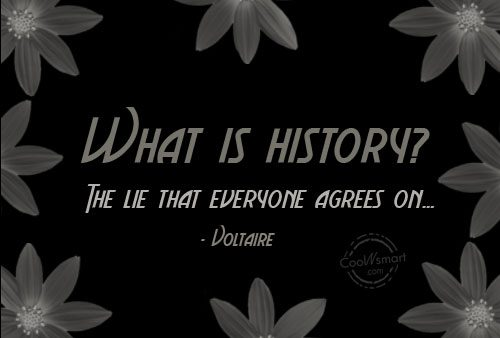 History Quotes What Is History The Lie That Everyone Agree On