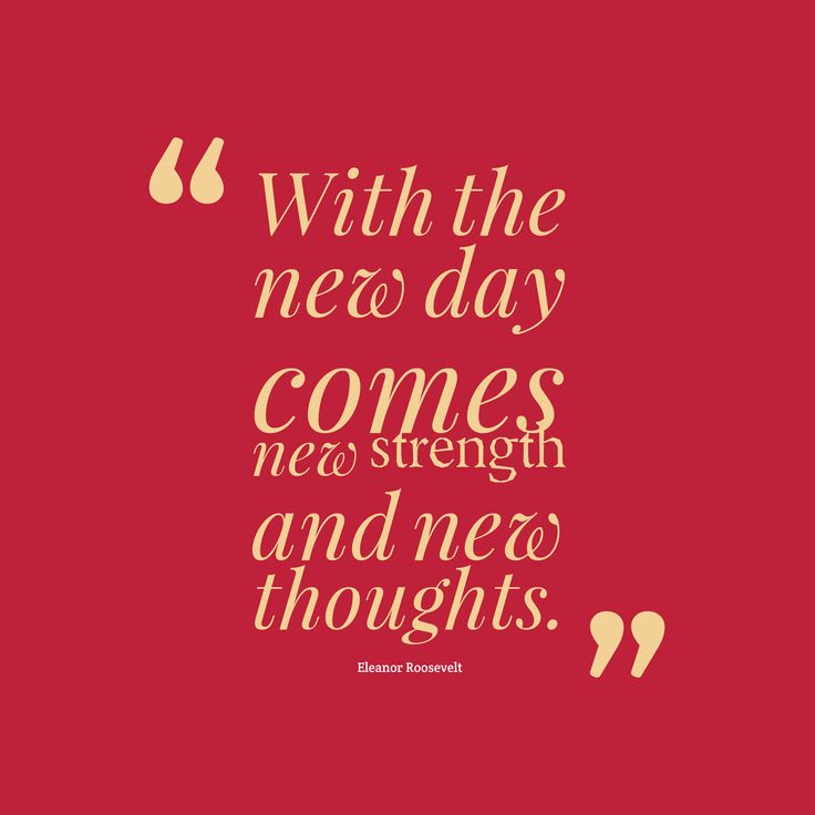 History Quotes With The New Day Comes New Strength And New Thoughts