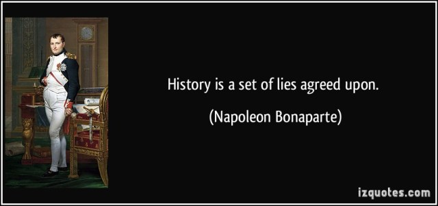History Sayings History Is A set Of Lies Agreed Upon