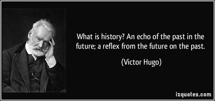 History Saying What Is History An Echo Of The Past In The Future A Reflex From The Future On The Past