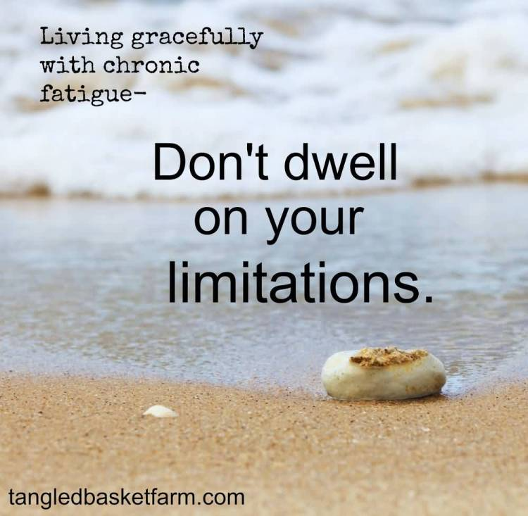 Illness Quotes Living gracefully with chronic fatigue don't dwell on your limitations