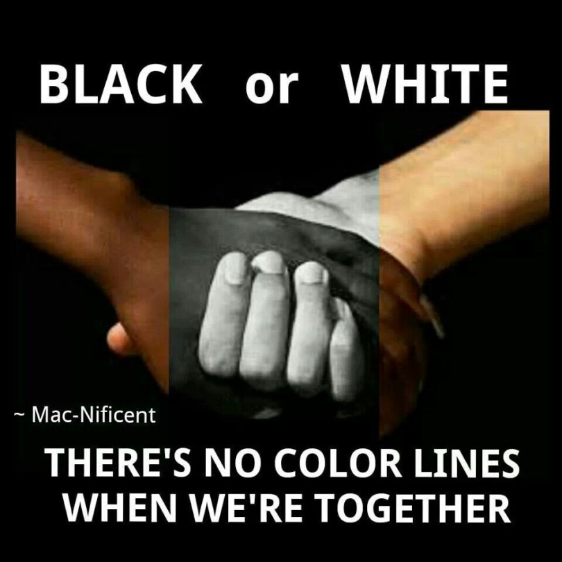 Interracial Love Quotes Black or white there's no color lines when we're together Mac Nificent