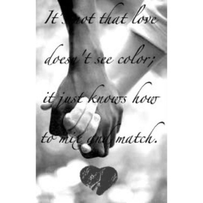 Interracial Love Quotes Sayings 14