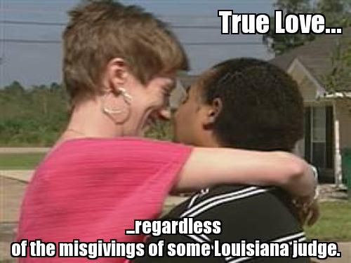 Interracial Love Quotes True love regardless of the misgivings of some louisiana judge