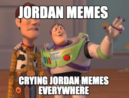 Jordan Crying Jordan Meme Everywhere Meme Picture