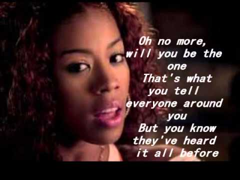 Keyshia Cole Quotes Oh no more will you be the one that's what you tell everyone around you but you know they've heard it all before Keyshia Cole