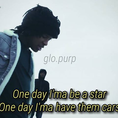 La Capone Quotes One day i'ma be a star one day i'ma have them cars