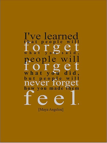 Life Sayings I've learned that people will forget what you said people will forget Maya Angelou