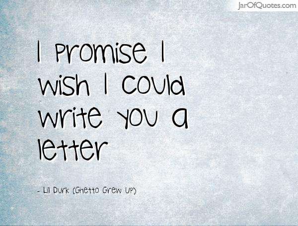 Lil Durk Quotes I promise i wish i could write you a letter Lil Durk