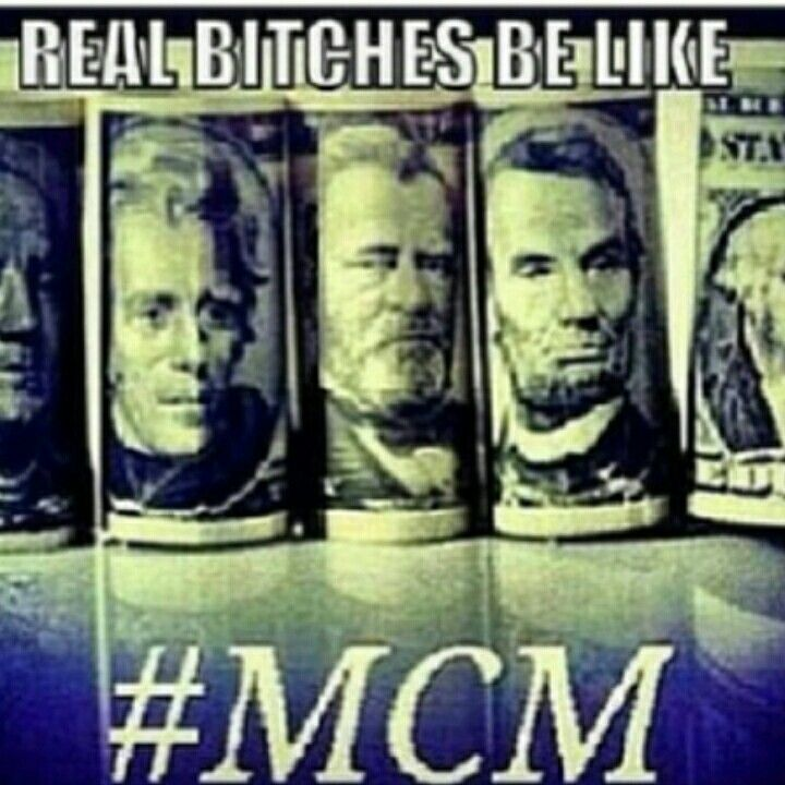 MCM Quotes Real bitches be like #MCM