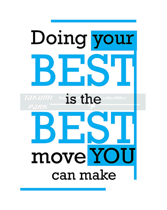 Move On Quotes Doing Your Best Is The Best Move You Can Make