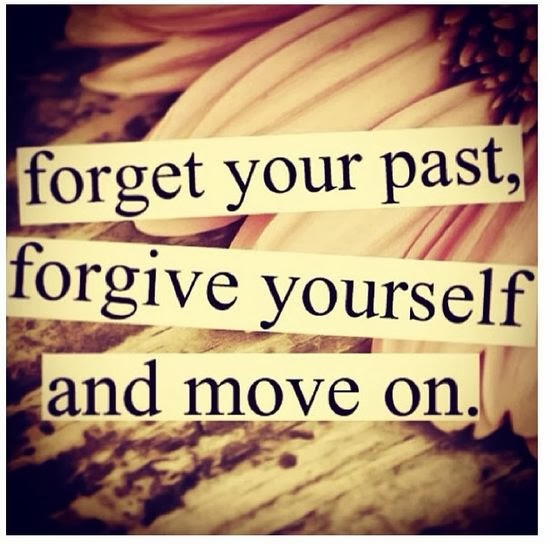 Move On Quotes Forget Your Past Forgive Yourself And Move On