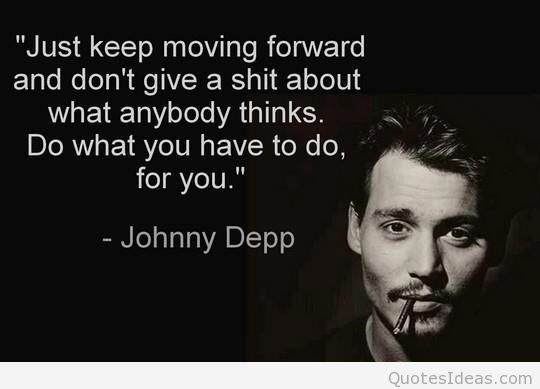 Move On saying just keep moving forward and don't give a shit about what anybody thinks do what you have to do for you