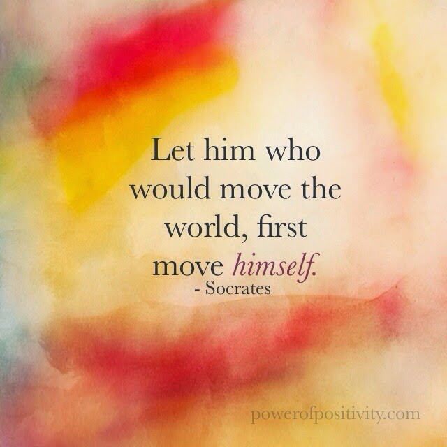 Move On saying let him who would move the world first move himself
