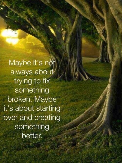 Move On saying maybe it;s not always about trying to fic something broken maybe it;s