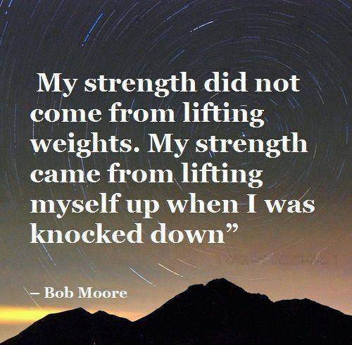 Move On saying my strength did not come from lifting weights my strength